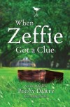 Peggy Darty - When Zeffie Got a Clue: A Cozy Mystery (Cozy Mysteries)