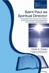 Victor Copan - Saint Paul as Spiritual Director: An Analysis of the Concept of the Imitation of Paul with Implications and Applications to the Practice of Spiritual Direction
