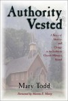 Mary Todd - Authority Vested: Story of Identity and Change in the Lutheran Church, Missouri Synod