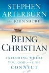 Stephen Arterburn, & John Shore - Being Christian