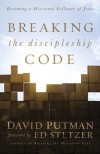 David Putman - Breaking the Discipleship Code: Becoming a Missional Follower of Jesus