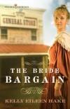 Kelly Eileen Hake - The Bride Bargain