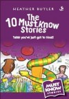 Heather Butler - Must Know Stories: 10 Must Know Stories