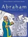 Elrose Hunter - Abraham: The Friend Of God