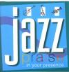 Jazz Praise - Jazz Praise... In Your Presence