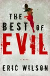 Eric Wilson - The Best of Evil (Aramis Black Mystery)