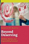 Dorothy W Martyn - Beyond Deserving: Children, Parents and Responsibility Revisited
