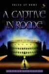 Kathy Lee - A Captive in Rome