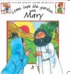 Marjory Francis - Action Rhyme Series: Come into the Garden with Mary