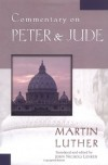 Martin Luther - Commentary on Peter & Jude