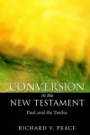 Richard V. Peace - Conversion in the New Testament: Paul and the Twelve