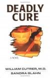 William Cutrer, Sandra Glahn - Deadly Cure