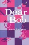 Annie Porthouse - Dear Bob