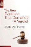 Josh McDowell - The New Evidence That Demands a Verdict
