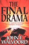 John F. Walvoord - The Final Drama: 14 Keys to Understanding the Prophetic Scriptures