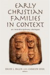 Balch - Early Christian Families in Context: An Interdisciplinary Dialogue (Religion, Marriage, and Family)