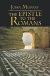 John Murray - The Epistle to the Romans (New International Commentary on the New Testament)