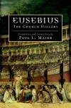 Paul Maier - Eusebius: The Church History