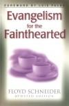 Floyd E. Schneider - Evangelism for the Fainthearted