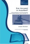 Joseph Abraham - Eve: Accused or Acquitted? - A Re-reading of Feminist Readings of the Creation Narrative Texts in Genesis 1-3 (Paternoster Biblical & Theological Monographs)