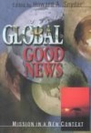 edited by Howard A. Snyder - Global good news
