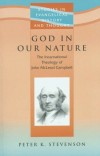 Peter K. Stevenson - God in Our Nature: The Incarnational Theology of John McLeod Campbell (Studies in Evangelical History & Thought)