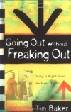 Tim Baker - Going Out Without Freaking Out: Dating Made Doable