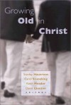 HAUERWAS - Growing Old in Christ