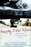 Toben Heim, Joanne Heim - Happily Ever After: A Real-Life Look at Your First Year of Marriage... and Beyond