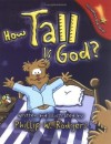 Phillip W. Rodgers, Philip W. Rodgers - How Tall Is God? (Discovering God) (Discovering God)
