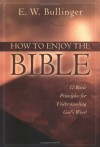 E. W. Bullinger - How to Enjoy the Bible