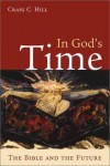 Craig C. Hill - In God's Time: the Bible and the Future