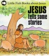 Gordon Stowell - Little Fish: Jesus Tells Some Stories