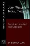 D. Stephen Long - John Wesley's moral theology