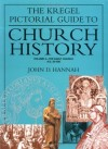John D. Hannah - Kregel Pictorial Guide to Church History, The, Vol. 2 (The Kregel Pictorial Guide Series): 2 (The Kregel Pictorial Guide Series)