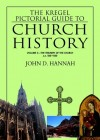 John D. Hannah - The Triumph of the Church, A.D. 500-1500: 3 (Kregel Pictorial Guide to Church History): 3 (Kregel Pictorial Guide to Church History)