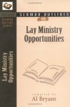 Bryant A - Lay Ministry Opportunities (Sermon Outlines (Kregel)) (Sermon Outlines (Kregel))