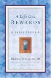 Bruce Wilkinson, David Kopp - A Life God Rewards: Bible Study (for Personal or Group Use) (Breakthrough (Multnomah Paperback))