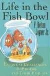 F. Belton Joyner, Jr - Life in the fish bowl