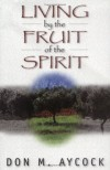 Don Aycock - Living by the Fruit of the Spirit