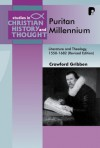 Crawford Gribben - The Puritan Millennium: Literature and Theology, 1550-1682