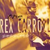 Rex Carroll - The Rex Carroll Sessions