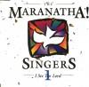 Maranatha! Singers - I See The Lord