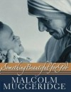 Malcolm Muggeridge - Something Beautiful For God
