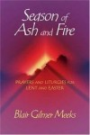 Blair Gilmer Meeks - Season of ash and fire