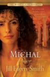 Jill Eileen Smith - Michal: A Novel