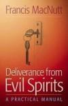 Francis MacNutt - Deliverance From Evil Spirits