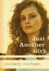 Melody Carlson - Just Another Girl
