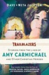 Dave & Neta Jackson - Trailblazers: Stories From The Lives Of Amy Carmichael And Other Christian Heroes