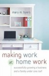 Mary M. Byers - Making Work at Home Work